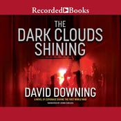 The Dark Clouds Shining Audiobook, by David Downing