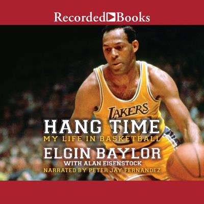 Hang Time: My Life in Basketball Audiobook, by Alan Eisenstock