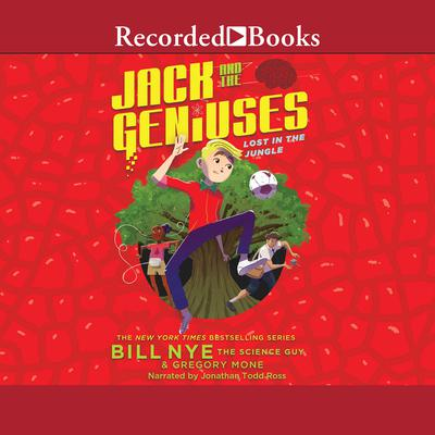 Jack and the Geniuses: Lost in the Jungle Audiobook, by Bill Nye