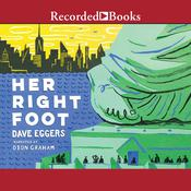 Her Right Foot Audiobook, by Dave Eggers