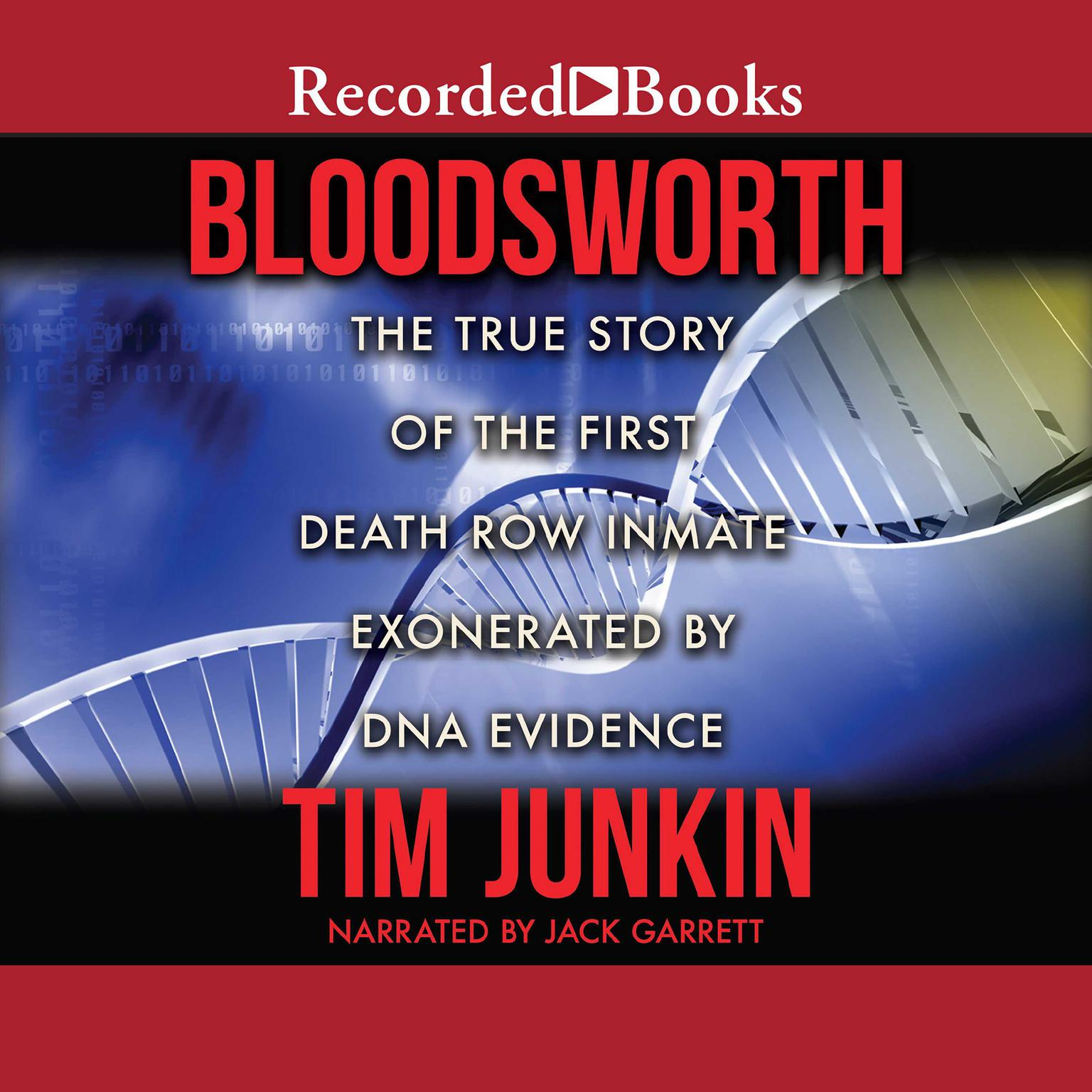 Printable Bloodsworth: The True Story of the First Death Row Inmate Exonerated by DNA Evidence Audiobook Cover Art
