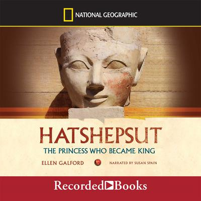 Hatshepsut: The Princess Who Became King Audiobook, by Ellen Galford