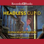 The Headless Cupid Audiobook, by Zilpha Keatley Snyder