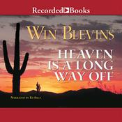 Heaven is a Long Way Off Audiobook, by Win Blevins