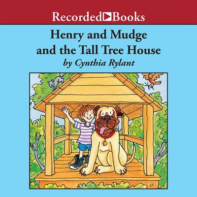 Henry and Mudge and the Tall Tree House Audiobook, by Cynthia Rylant