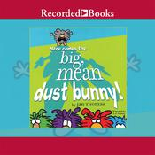 Here Comes the Big, Mean Dust Bunny Audiobook, by Jan Thomas|