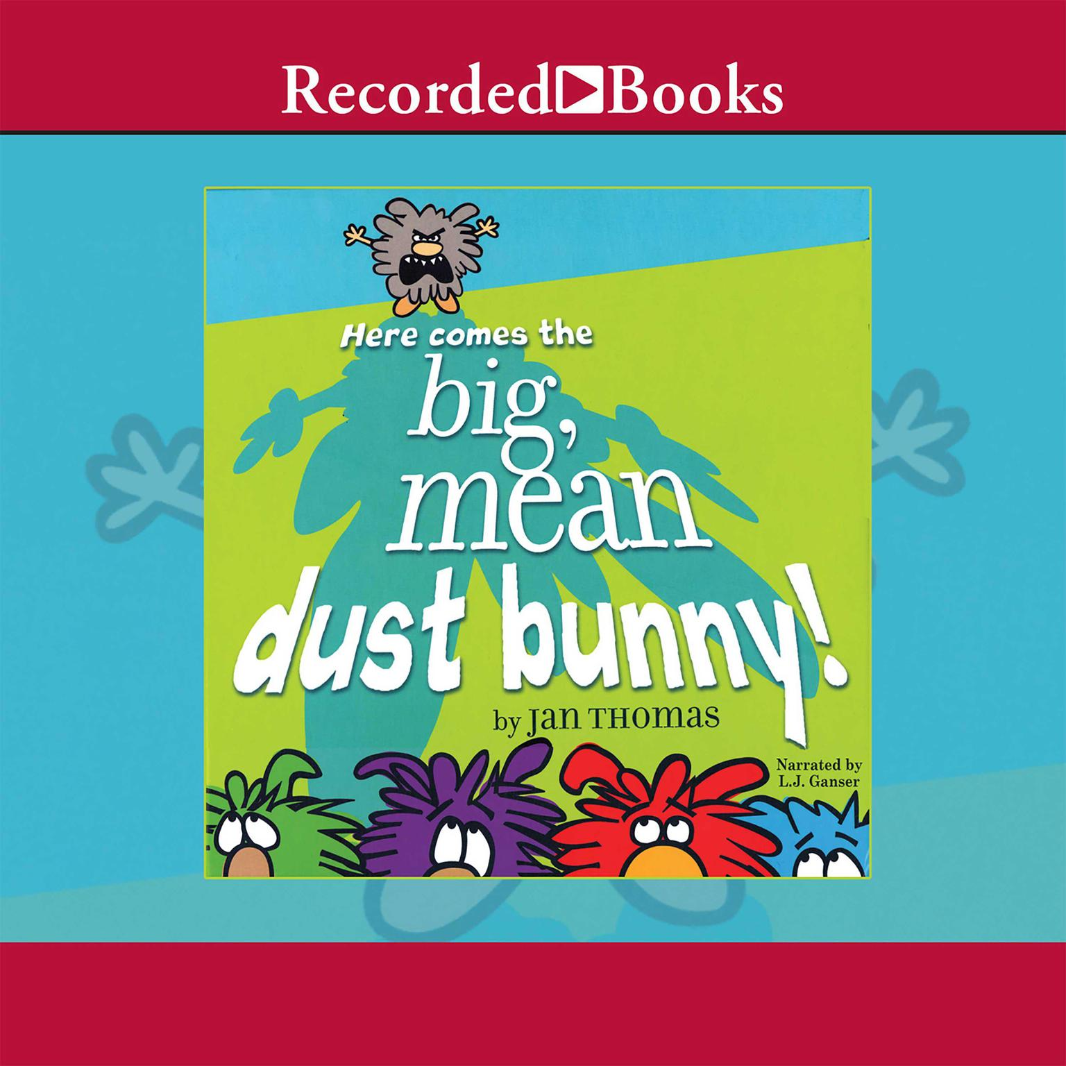 Printable Here Comes the Big, Mean Dust Bunny Audiobook Cover Art