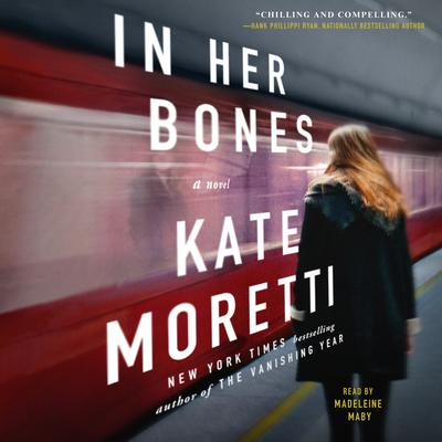 In Her Bones: A Novel Audiobook, by Kate Moretti