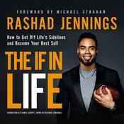 The IF in Life: How to Get Off Life's Sidelines and Become Your Best Self Audiobook, by Rashad Jennings|