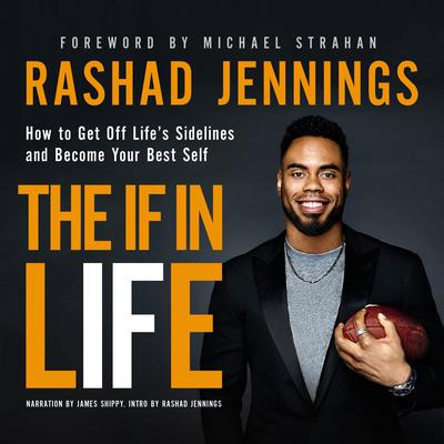 The IF in Life: How to Get Off Life's Sidelines and Become Your Best Self Audiobook, by Rashad Jennings