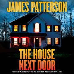 The House Next Door: Thrillers Audiobook, by James Patterson