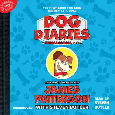 Dog Diaries: A Middle School Story Audiobook, by James Patterson