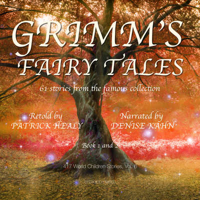 Grimms Fairy Tales - Book 1 and 2 Audiobook, by Patrick Healy