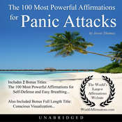 The 100 Most Powerful Affirmations for Panic Attacks Audiobook, by Jason Thomas