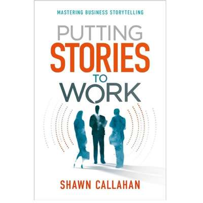 Putting Stories to Work: Mastering Business Storytelling Audiobook, by Shawn Callahan