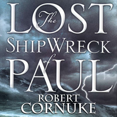 The Lost Shipwreck of Paul Audiobook, by Robert Cornuke