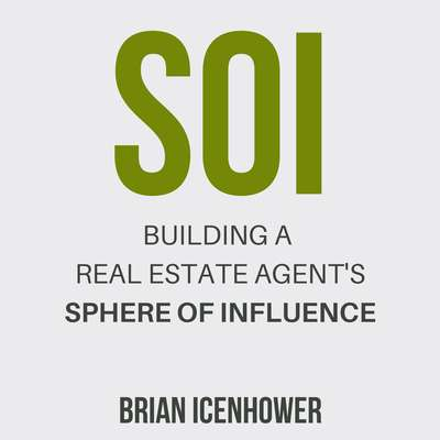 SOI: Building a Real Estate Agents Sphere of Influence Audiobook, by Brian Icenhower