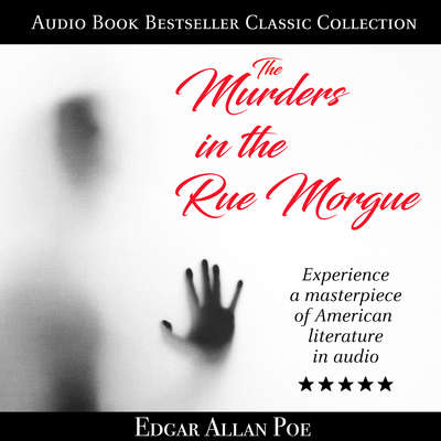 The Murders in the Rue Morgue: Audio Book Bestseller Classics Collection Audiobook, by Edgar Allan Poe