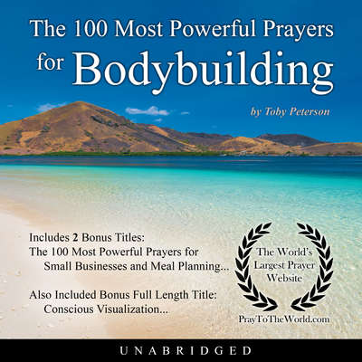 The 100 Most Powerful Prayers for Bodybuilding Audiobook, by Toby Peterson