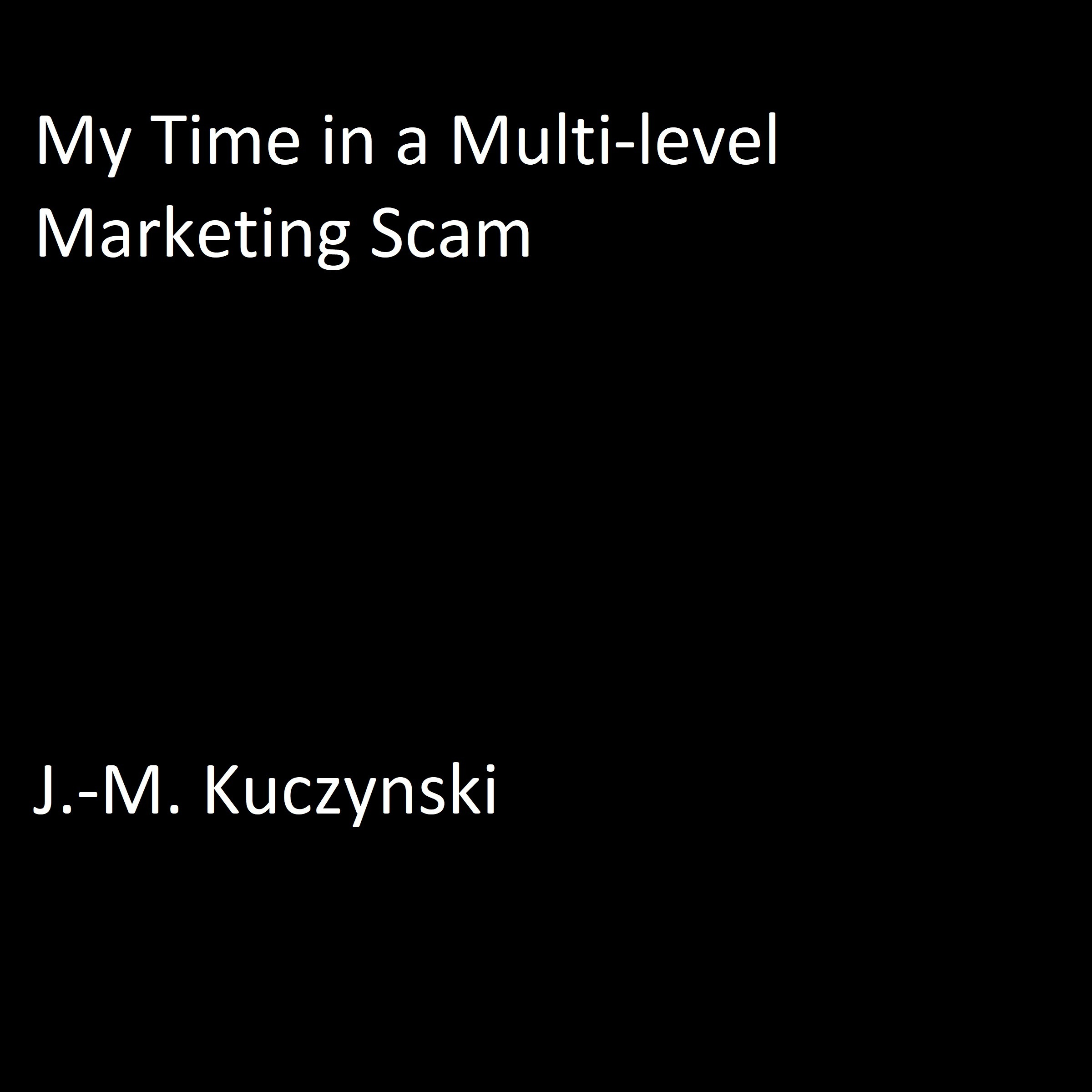 Printable My Time in a Multilevel Marketing Scam Audiobook Cover Art