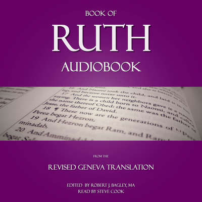 Book of Ruth Audiobook: From The Revised Geneva Translation  Audiobook, by Robert J. Bagley
