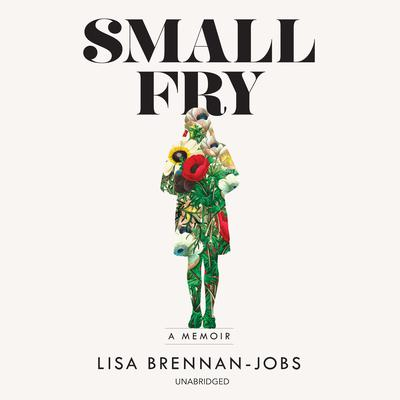 Small Fry Audiobook, by Lisa Brennan-Jobs