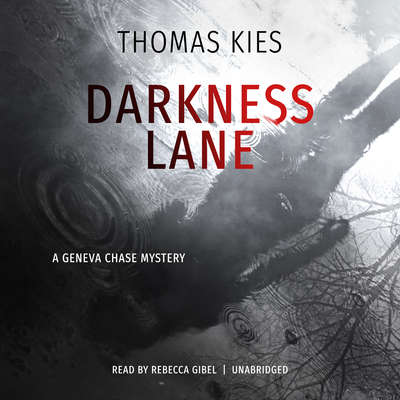 Darkness Lane: A Geneva Chase Mystery Audiobook, by Thomas Kies
