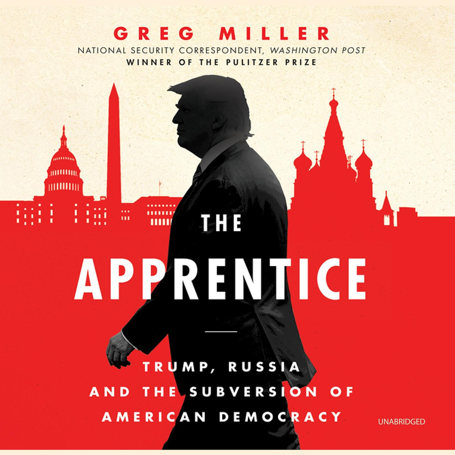 Printable The Apprentice: Trump, Russia, and the Subversion of American Democracy Audiobook Cover Art