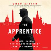 The Apprentice: Trump, Russia, and the Subversion of American Democracy Audiobook, by Author Info Added Soon