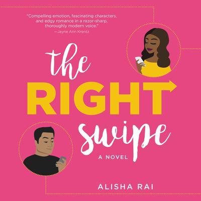 The Right Swipe: A Novel Audiobook, by Alisha Rai