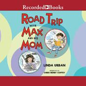 Road Trip with Max and His Mom Audiobook, by Linda Urban