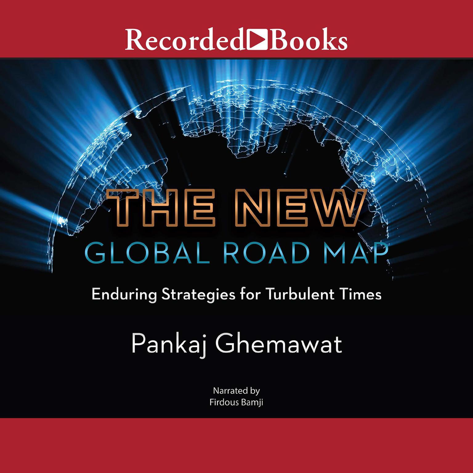 The New Global Road Map: Enduring Strategies for Turbulent Times Audiobook, by Pankaj Ghemawat