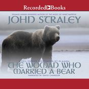 The Woman Who Married a Bear Audiobook, by John Straley