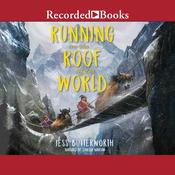 Running on the Roof of the World Audiobook, by Jess Butterworth