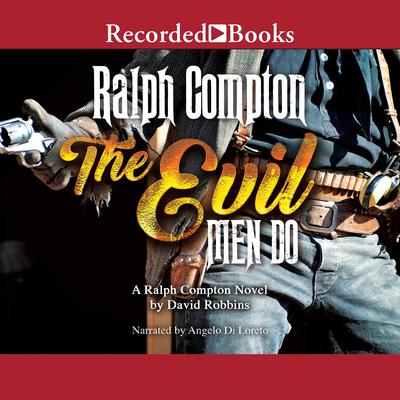 The Evil Men Do Audiobook, by Ralph Compton