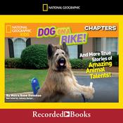 National Geographic Kids Chapters: Dog on a Bike: And More True Stories of Amazing Animal Talents! Audiobook, by Moira Rose Donohue|