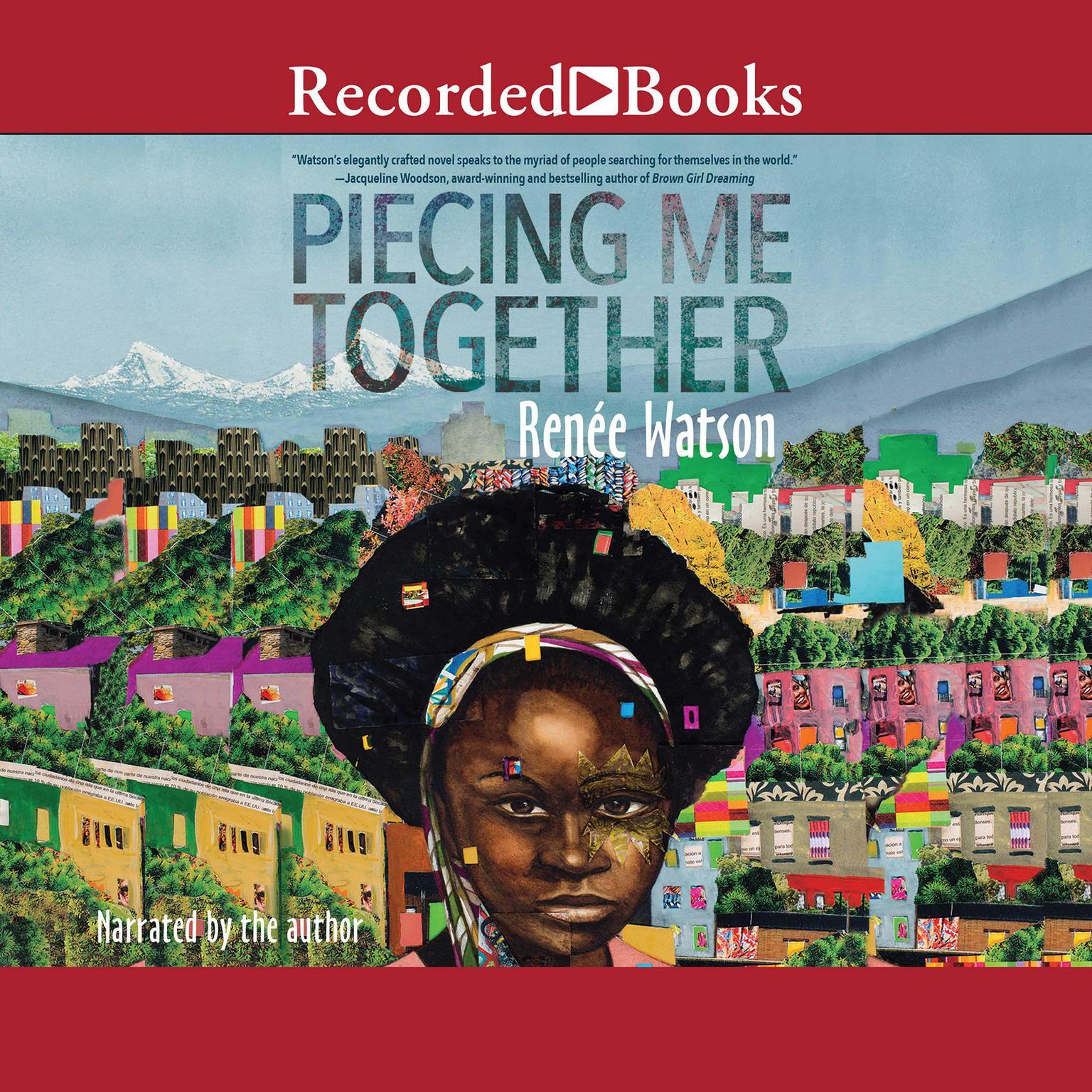 Piecing Me Together Audiobook, by Renée Watson