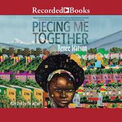Piecing Me Together Audiobook, by Renée Watson