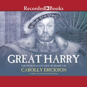 Great Harry Audiobook, by Carolly Erickson