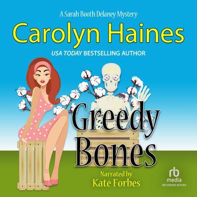 Greedy Bones Audiobook, by Carolyn Haines