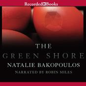 The Green Shore Audiobook, by Natalie Bakopoulos