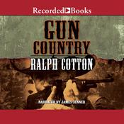Gun Country Audiobook, by Ralph Cotton|