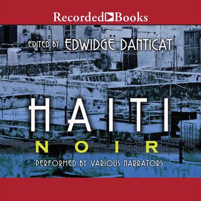Haiti Noir Audiobook, by Edwidge Danticat