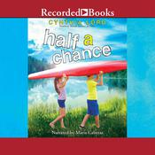 Half a Chance Audiobook, by Cynthia Lord|