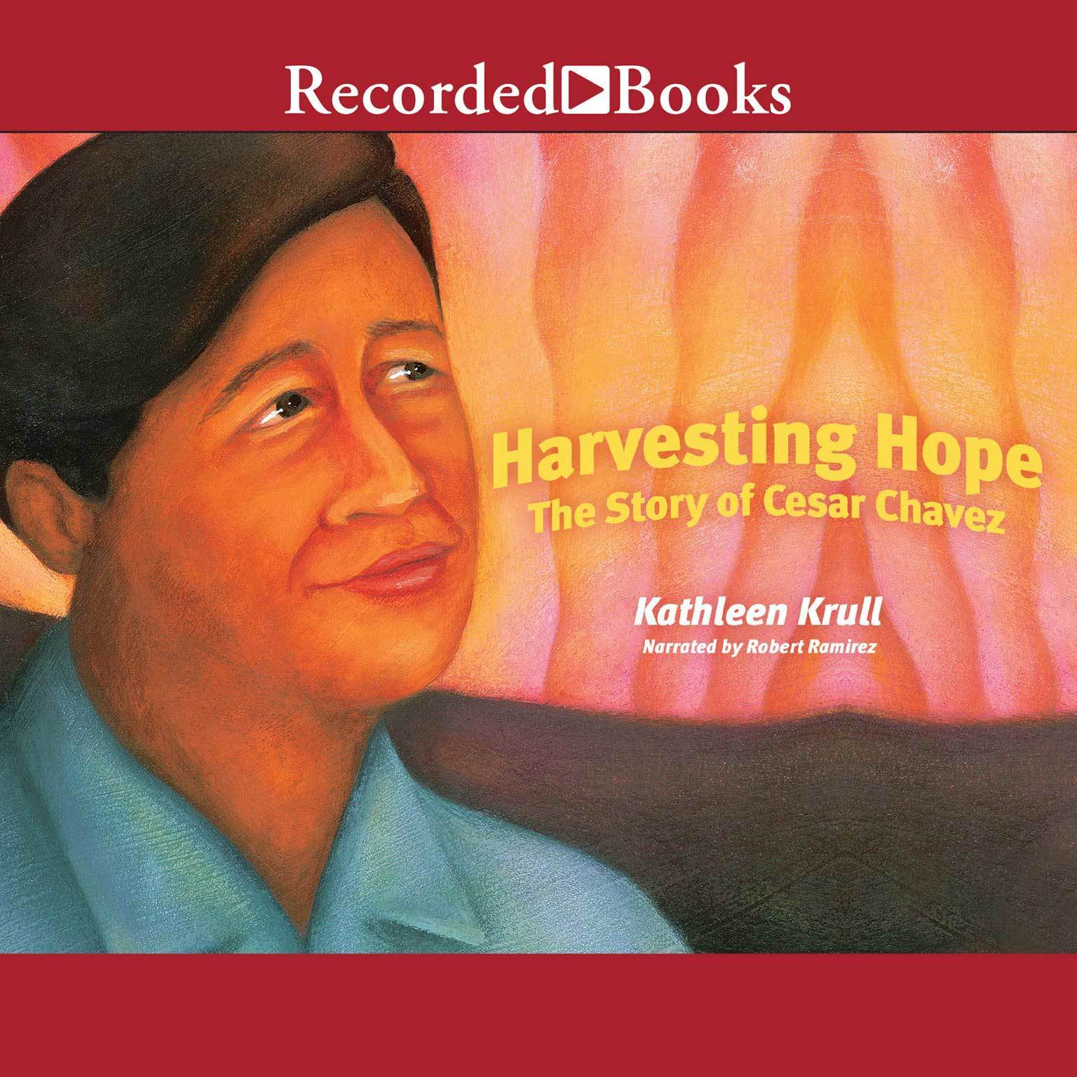 Printable Harvesting Hope: The Story of Cesar Chavez Audiobook Cover Art