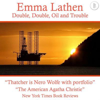 Double, Double, Oil and Trouble: The Emma Lathen Booktrack Edition: Booktrack Edition Audiobook, by Emma Lathen