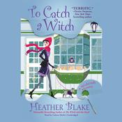To Catch a Witch Audiobook, by Heather Blake