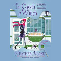 To Catch a Witch: A Wishcraft Mystery Audiobook, by Heather Blake