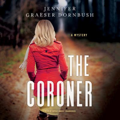 The Coroner Audiobook, by Jennifer Graeser Dornbush