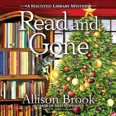 Read and Gone: A Haunted Library Mystery Audiobook, by Allison Brook